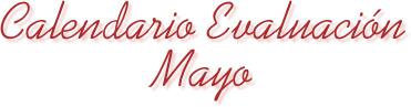 Descarga de Calendario Evaluaciones Mayo